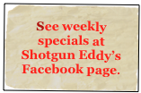Shotgun Eddy  N2765 Hwy 55 WhiteLake, WI 54491  920-494-3782 or 715-882-4461